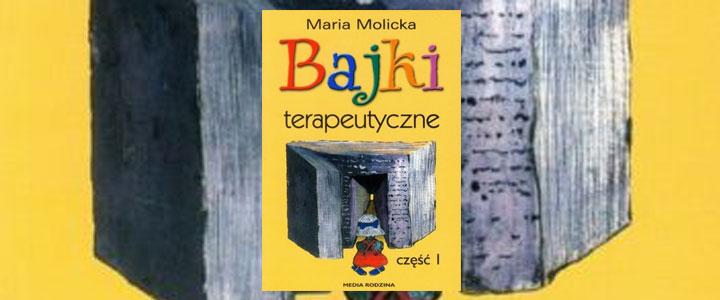 Biblioterapia - BAJKI TERAPEUTYCZNE- Molicka Maria